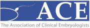 Association of Clinical Embryologists (ACE)