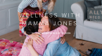 Wellness with Mama Jones